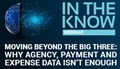 Moving Beyond the Big Three: Why Agency, Payment and Expense Data Isn't Enough