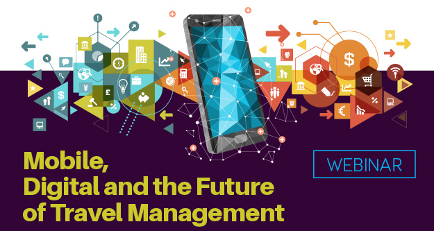 alt='Mobile, Digital and the Future of Travel Management'  Title='Mobile, Digital and the Future of Travel Management'