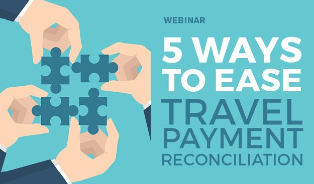 alt='5 Ways to Ease Travel Payment Reconciliation'  Title='5 Ways to Ease Travel Payment Reconciliation'