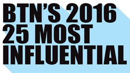 BTN's 2016 25 Most Influential